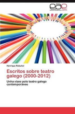 Escritos Sobre Teatro Galego (2000-2012) (Paperback)