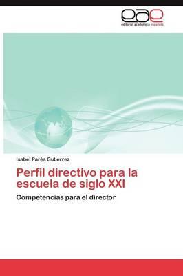 Perfil Directivo Para La Escuela de Siglo XXI (Paperback)