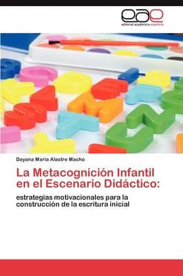 La Metacognicion Infantil En El Escenario Didactico (Paperback)