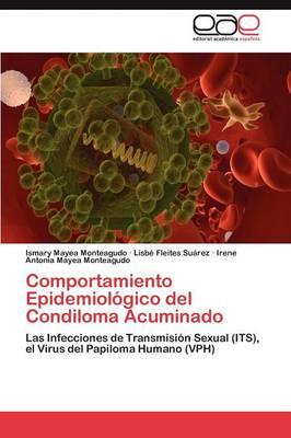 Comportamiento Epidemiologico del Condiloma Acuminado (Paperback)