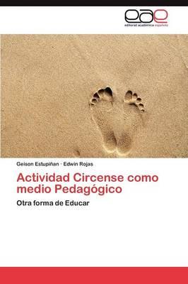 Actividad Circense Como Medio Pedagogico (Paperback)