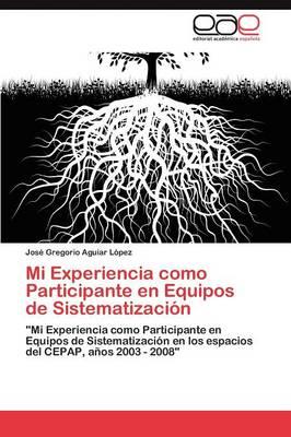 Mi Experiencia Como Participante En Equipos de Sistematizacion (Paperback)