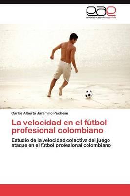 La Velocidad En El Futbol Profesional Colombiano (Paperback)