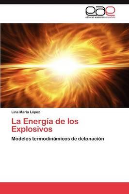 La Energia de Los Explosivos (Paperback)