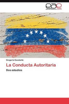 La Conducta Autoritaria (Paperback)