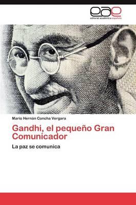 Gandhi, El Pequeno Gran Comunicador (Paperback)
