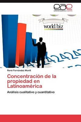 Concentracion de La Propiedad En Latinoamerica (Paperback)