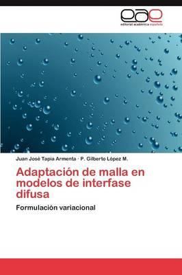 Adaptacion de Malla En Modelos de Interfase Difusa (Paperback)