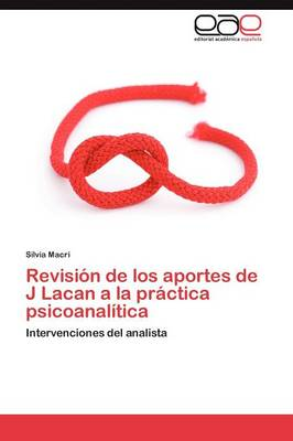 Revision de Los Aportes de J Lacan a la Practica Psicoanalitica (Paperback)