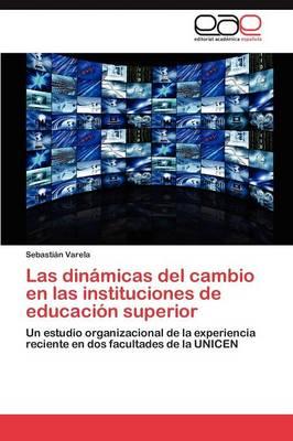 Las Dinamicas del Cambio En Las Instituciones de Educacion Superior (Paperback)