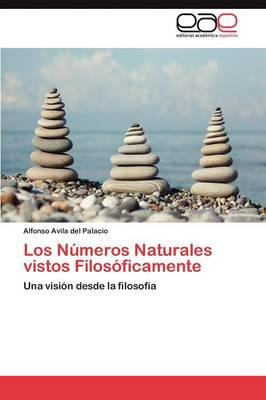 Los Numeros Naturales Vistos Filosoficamente (Paperback)