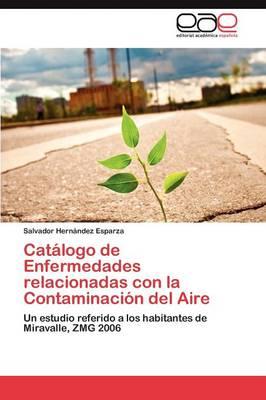 Catalogo de Enfermedades Relacionadas Con La Contaminacion del Aire (Paperback)
