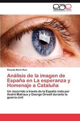 Analisis de La Imagen de Espana En La Esperanza y Homenaje a Cataluna (Paperback)