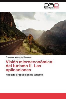 Vision Microeconomica del Turismo II. Las Aplicaciones (Paperback)