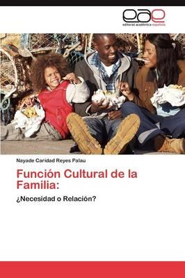 Funcion Cultural de La Familia (Paperback)