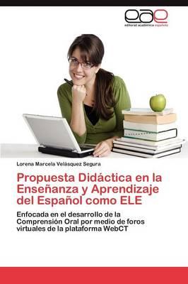 Propuesta Didactica En La Ensenanza y Aprendizaje del Espanol Como Ele (Paperback)