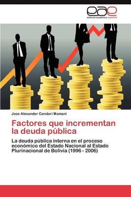 Factores Que Incrementan La Deuda Publica (Paperback)