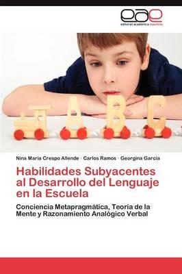 Habilidades Subyacentes Al Desarrollo del Lenguaje En La Escuela (Paperback)