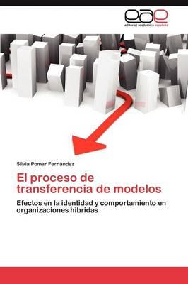 El Proceso de Transferencia de Modelos (Paperback)