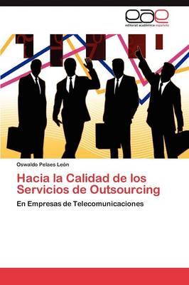 Hacia La Calidad de Los Servicios de Outsourcing (Paperback)