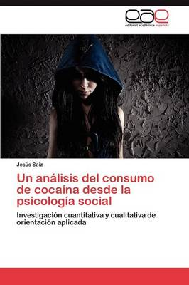 Un Analisis del Consumo de Cocaina Desde La Psicologia Social (Paperback)