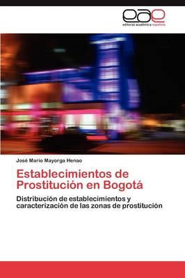 Establecimientos de Prostitucion En Bogota (Paperback)