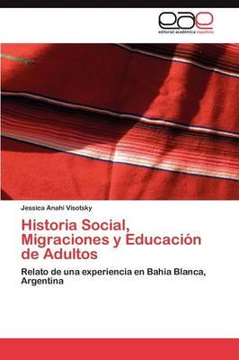 Historia Social, Migraciones y Educacion de Adultos (Paperback)
