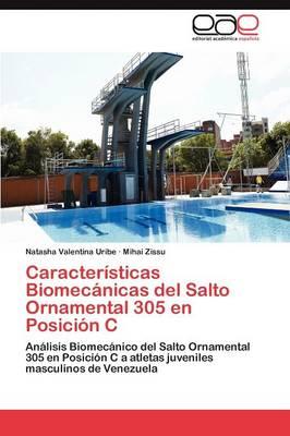 Caracteristicas Biomecanicas del Salto Ornamental 305 En Posicion C (Paperback)