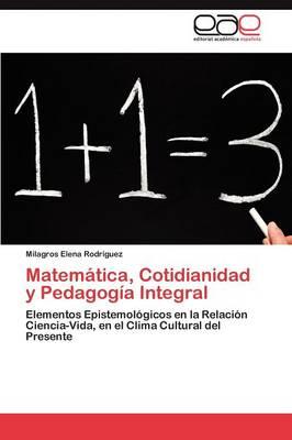 Matematica, Cotidianidad y Pedagogia Integral (Paperback)