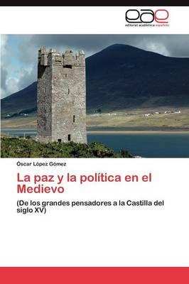 La paz y la politica en el Medievo (Paperback)