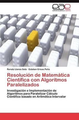 Resolucion de Matematica Cientifica Con Algoritmos Paralelizados (Paperback)