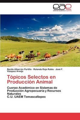Topicos Selectos En Produccion Animal (Paperback)