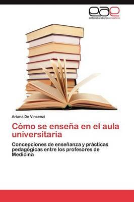 Como Se Ensena En El Aula Universitaria (Paperback)