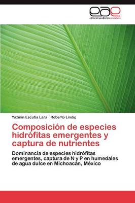 Composicion de Especies Hidrofitas Emergentes y Captura de Nutrientes (Paperback)