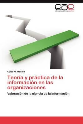 Teoria y Practica de La Informacion En Las Organizaciones (Paperback)