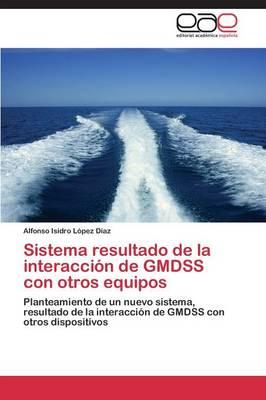 Sistema Resultado de La Interaccion de Gmdss Con Otros Equipos (Paperback)