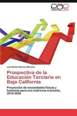 Prospectiva de La Educacion Terciaria En Baja California (Paperback)