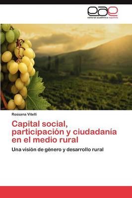 Capital Social, Participacion y Ciudadania En El Medio Rural (Paperback)