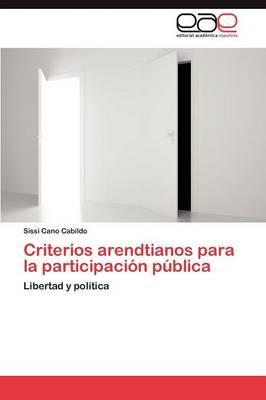 Criterios Arendtianos Para La Participacion Publica (Paperback)