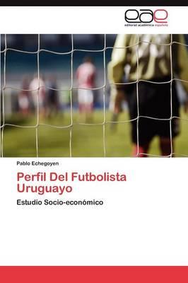 Perfil del Futbolista Uruguayo (Paperback)