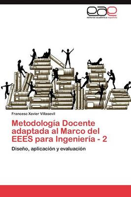 Metodologia Docente Adaptada Al Marco del Eees Para Ingenieria - 2 (Paperback)