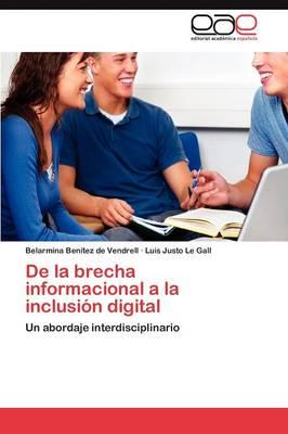 de La Brecha Informacional a la Inclusion Digital (Paperback)