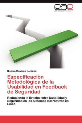 Especificacion Metodologica de La Usabilidad En Feedback de Seguridad (Paperback)