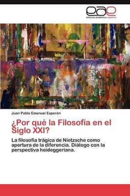 Por Que La Filosofia En El Siglo XXI? (Paperback)