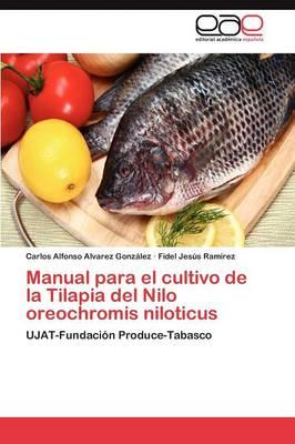 Manual Para El Cultivo de La Tilapia del Nilo Oreochromis Niloticus (Paperback)