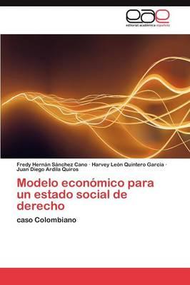 Modelo Economico Para Un Estado Social de Derecho (Paperback)