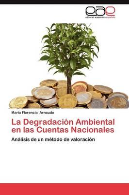 La Degradacion Ambiental En Las Cuentas Nacionales (Paperback)