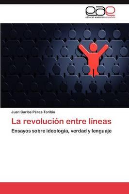 La Revolucion Entre Lineas (Paperback)