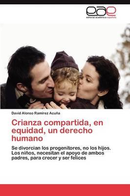 Crianza Compartida, En Equidad, Un Derecho Humano (Paperback)