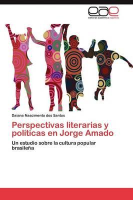 Perspectivas Literarias y Politicas En Jorge Amado (Paperback)